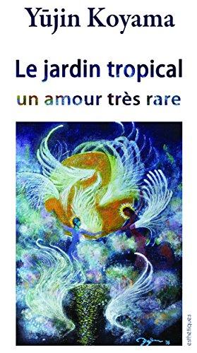 Couverture du livre Le jardin tropical: Un amour très rare