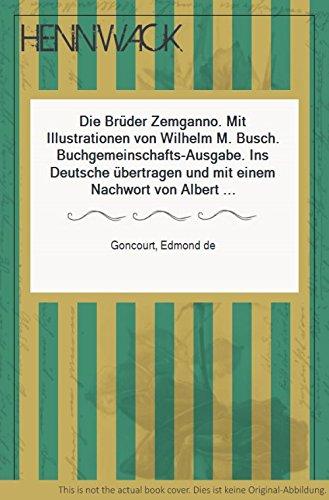 Die Brüder Zemganno. Mit Illustrationen von Wilhelm M. Busch. Buchgemeinschafts-Ausgabe. Ins Deutsche übertragen und mit einem Nachwort von Albert Klöckner.