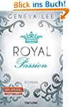 Royal Passion: Roman (Die Royals-Saga...