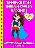 Tagebuch eines beinahe coolen Mädchens -Meine neue Schule - (Urkomisches Buch für Mädchen zwischen 8—12 Jahren): Diary of an Almost Cool Girl - My New School - German Version