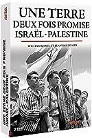 Une terre deux fois promise : Israël - Palestine