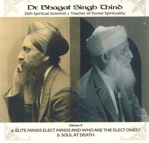 Elite Minds, Elect Minds & Who Are the Elect Ones? / Soul at Death CD: v. 9 por Bhagat Singh Thind