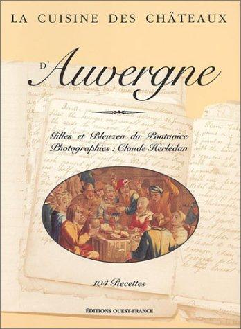 La Cuisine des châteaux d'Auvergne : 104 recettes par Bleuzen du Pontavice