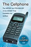 Best Cellphones - The Cellphone: The History and Technology of the Review