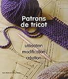 Patrons de tricot : Utilisation, modifications, créations