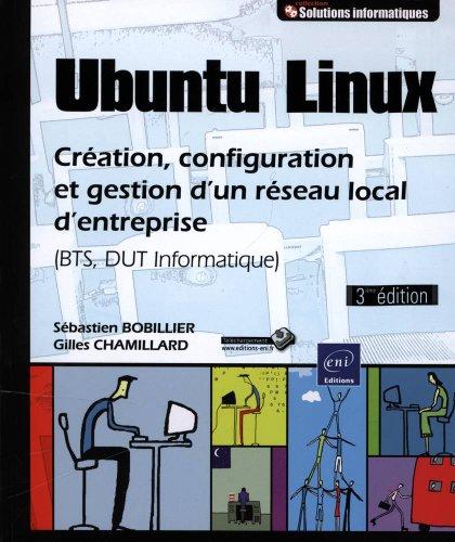 Ubuntu Linux - Création, configuration et gestion...