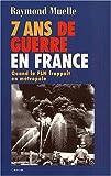 7 ans de guerre en France, 1954-1962. Quand le FLN frappait en métropole