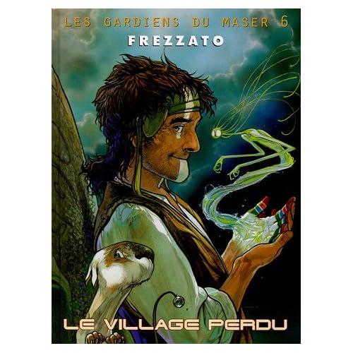 Les Gardiens du Maser, tome 6 : Le village perdu