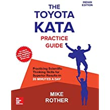 Toyota Kata Practice Guide: Practicing Scientific Thinking Skills For Superior Results-In 20 Minutes A Day