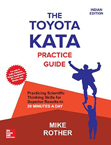 The Toyota Kata Practice Guide: Practicing Scientific Thinking Skills for Superior Results-in 20 Minutes a Day