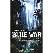 Blue War (Punktown) by Jeffrey Thomas (2008-03-03)