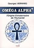 Oméga alpha - L'origine extraterrestre de l'humanité