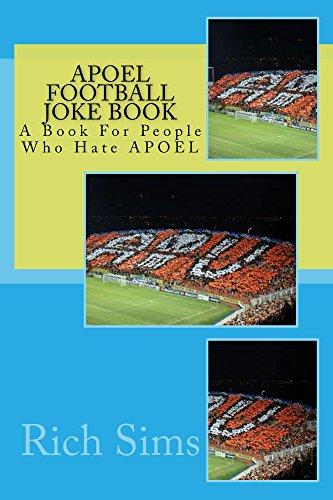 APOEL Football Joke Book: A Book For People Who Hate APOEL (Soccer Joke Books) (English Edition)