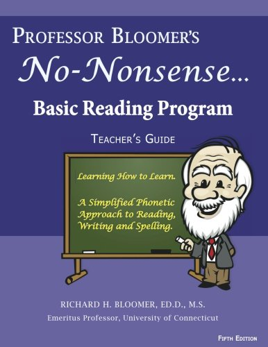 Professor Bloomer's No-Nonsense Reading Program: A Phonetic Approach to Reading, Writing, and Spelling: Volume 1