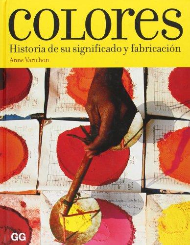 Colores: Historia de su significado y fabricación
