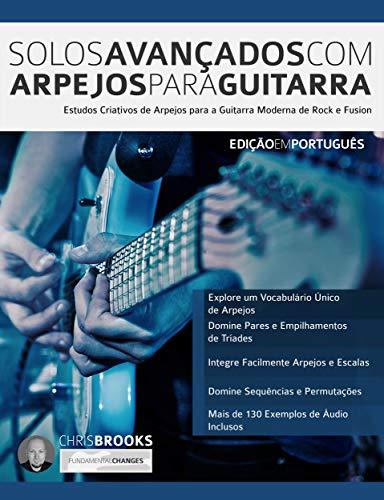 Solos Avançados Com Arpejos Para Guitarra: Estudos Criativos de ...