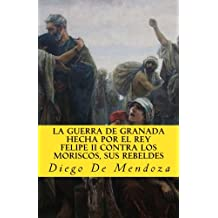 La guerra de Granada hecha por el rey Felipe II contra los moriscos, sus rebelde: Volume 3 (In memoriam historia)