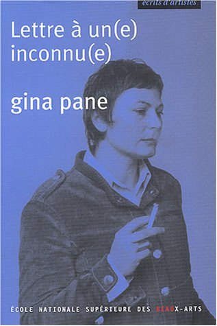 Gina Pane : Lettre à un inconnu par B. Chavanne
