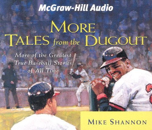 More Tales from the Dugout: More of the Greatest True Baseball Stories of All Time por Mike Shannon