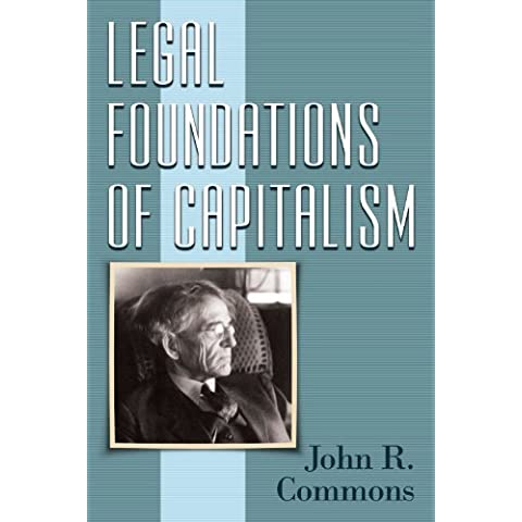 Legal Foundations Of Capitalism by John R. Commons (2006-03-13)