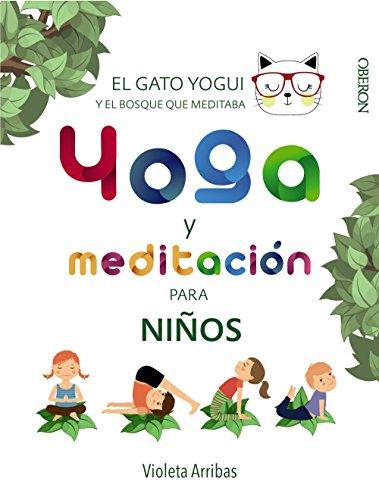 Yoga y meditación para niños: El gato Yogui y el bosque que meditaba (Libros Singulares) por Violeta Arribas Álvarez