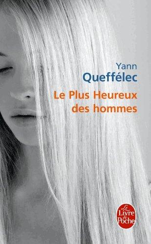 Le Plus Heureux DES Hommes par Yann Queffelec