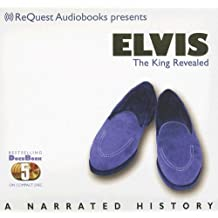 Elvis: The King Revealed (The Docubook Series)