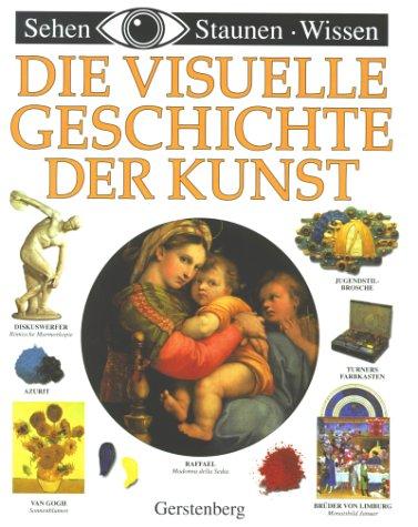 Die visuelle Geschichte der Kunst. (Ab 14 J.) (Malerei Kunst Die Und Geschichte Der)