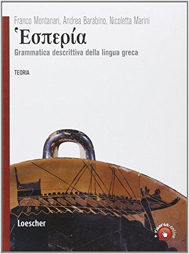 Hespera. Grammatica descrittiva della lingua greca. Per le Scuole superiori. Con espansione online