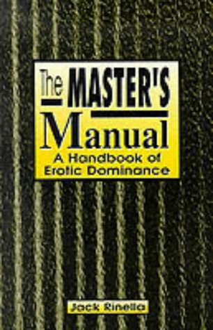 Master'S Manual, The: Handbook of Erotic Dominance