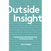 Outside Insight: Navigating a World Drowning in Data (English Edition)