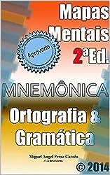 Mapas Mentais de Ortografia e Gramática: Memorize as regras de uma vez para sempre. (Mnemônica Livro 2) (Portuguese Edition)