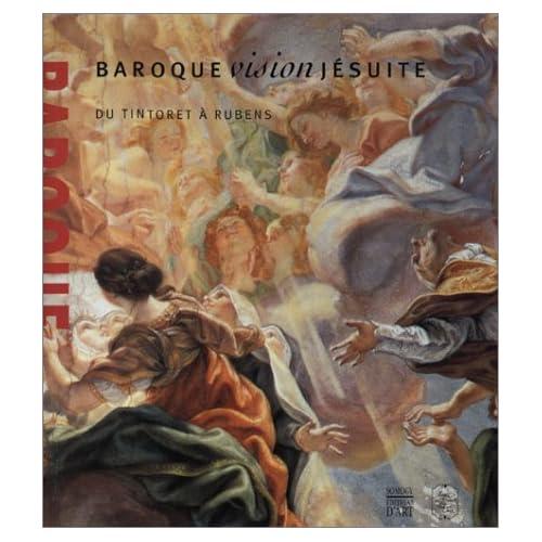 Baroque, vision jésuite : Du Tintoret à Rubens