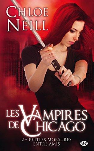 Petites morsures entre amis: Les Vampires de Chicago, T2 par Chloe Neill