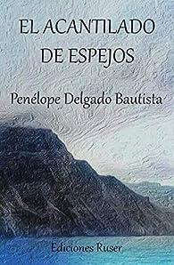 El acantilado de espejos par  Penélope Delgado Bautista