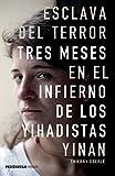 Esclava del terror: Tres meses en el infierno de los yihadistas (HUELLAS)
