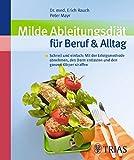 Milde Ableitungsdiät für Beruf & Alltag: Schnell und einfach: Mit der Erfolgsmethode abnehmen, den Darm entlasten