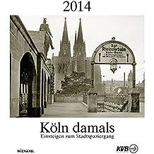 Köln damals 2014: Einsteigen zum Stadtspaziergang