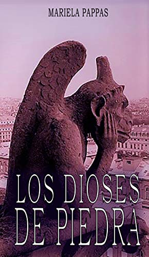 Los dioses de piedra eBook: Pappas, Mariela: Amazon.es: Tienda Kindle