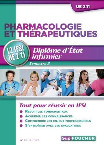 Pharmacologie et thérapeutiques L2 IFSI UE 2.11 Semestre 3 de André Le Texier (18 juillet 2012) Broché