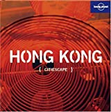 Citiescape : Hong Kong (Lonely Planet Hong Kong, Band 3)