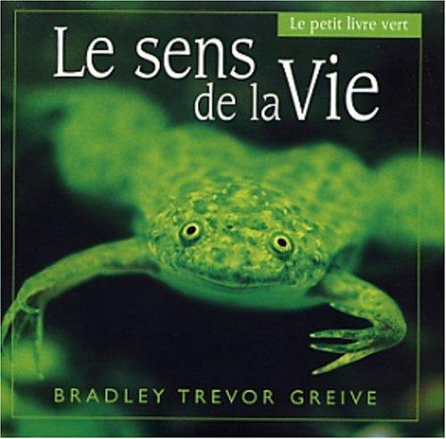 Le sens de la vie par Bradley Trevor Greive