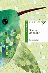 Suerte de colibrí ) par Germán Machado Lens