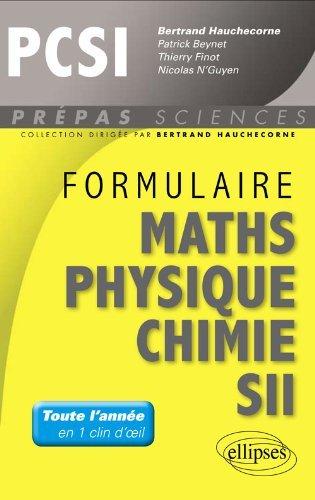 Formulaire Mathématiques Physique Chimie SII PCSI by Bertrand Hauchecorne (2013-02-12)
