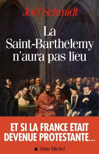 Livre gratuits La Saint-Barthélemy n'aura pas lieu pdf epub