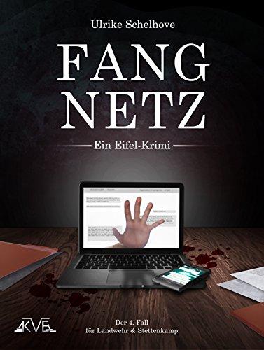 Fangnetz - Ein Eifel-Krimi: Der 4. Fall für Landwehr & Stettenkamp (Ein Fall für Landwehr & Stettenkamp)