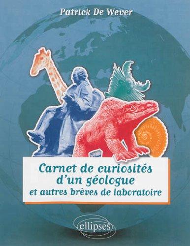 Carnet de Curiosités d'un Géologue et Autres Brèves de Laboratoire