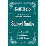 Self-help: with Illustrations of Conduct and Perseverance [Illustrated edition] (English Edition)