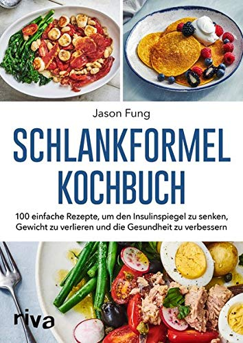 100% Vegetarisch Formel (Schlankformel - Kochbuch: 100 einfache Rezepte, um den Insulinspiegel zu senken, Gewicht zu verlieren und die Gesundheit zu verbessern)