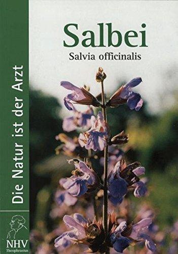 Salbei - Salvia officinalis: Das Buch zur Heilpflanze des Jahres 2003